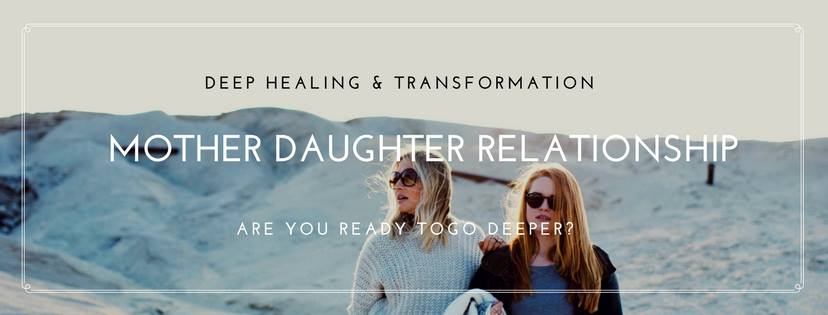Mother-Daughter Relationship healing workshop