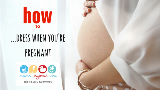 How to…dress when you're pregnant